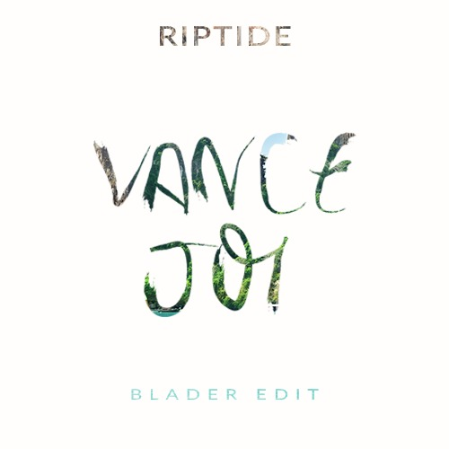 Vance Joy - Riptide Blader Edit
