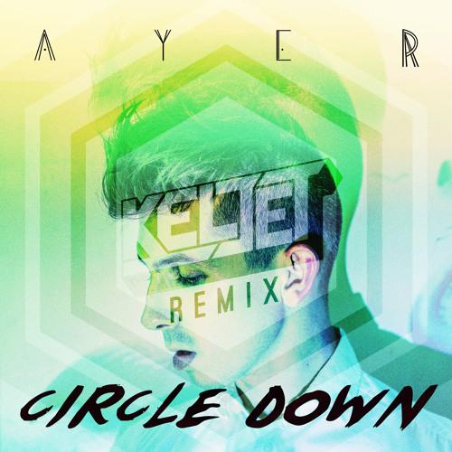 AYER - Circle Down (Keljet Remix)